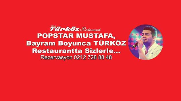 Popstar Mustafa bayramda Türköz'de