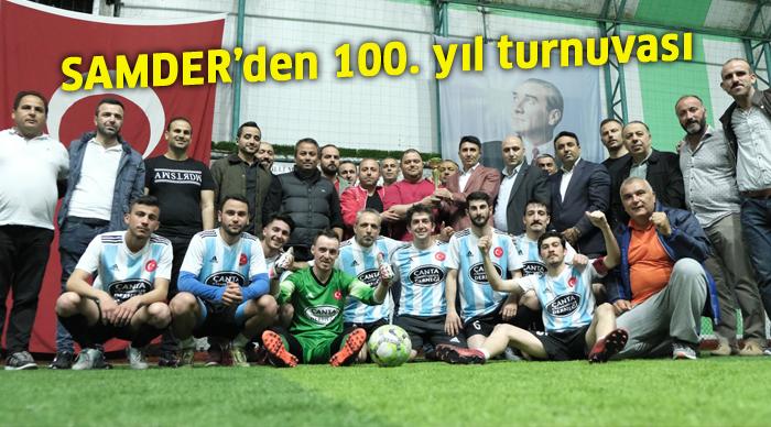 SAMDER'den 100. yıl turnuvası