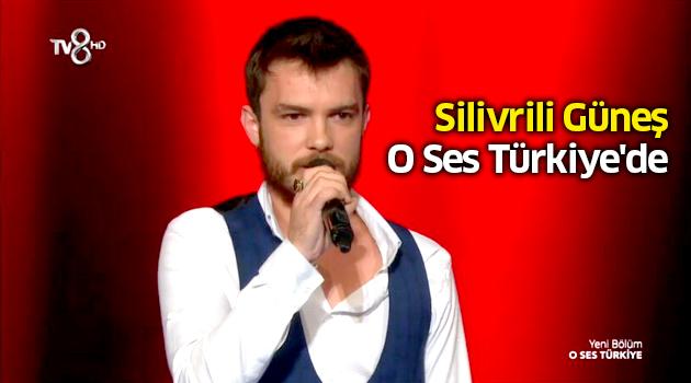 Silivrili Güneş, O Ses Türkiye'de