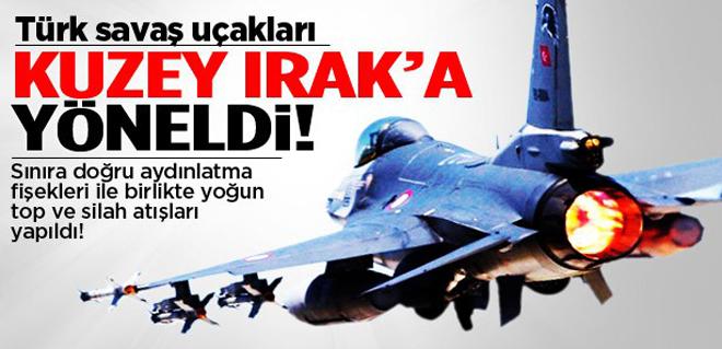 Savaş uçakları Kuzey Irak'a yöneldi