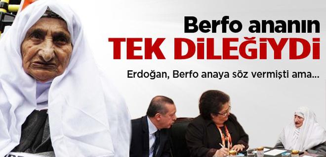 Erdoğan, Berfo anaya söz vermişti ama ...