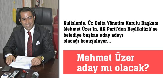 Mehmet Üzer aday mı olacak?