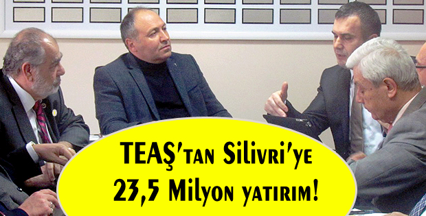 TEAŞ'tan Silivri'ye 23,5 Milyon yatırım!