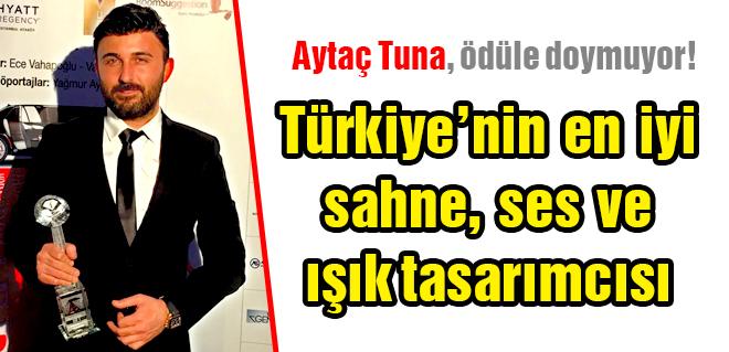Aytaç Tuna, Türkiye'nin en iyisi - MAGAZİN - Yörünge Haber