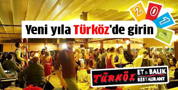 Yeni yıla Türköz'de girin