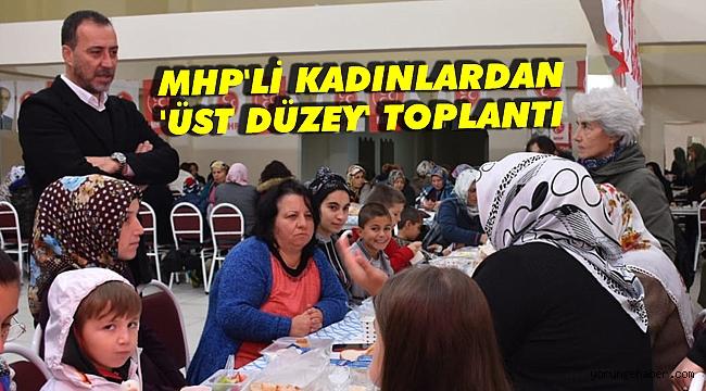 MHP'li kadınlardan üst düzey toplantı