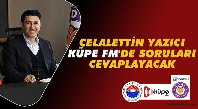 Celalettin Yazıcı, Küpe FM'in konuğu olacak