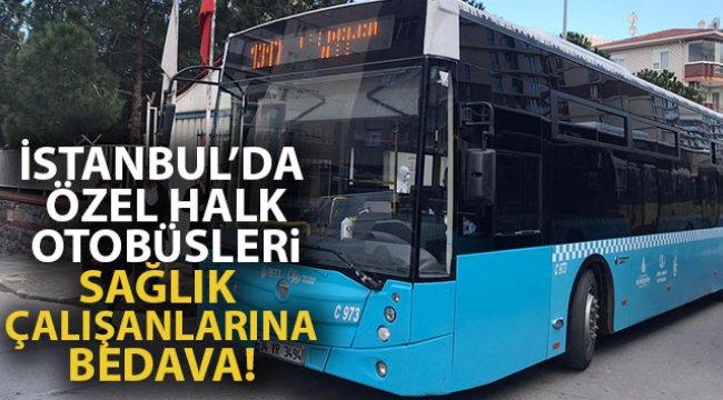 İstanbul'da Özel Halk Otobüsleri sağlık çalışanlarına bedava