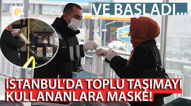 İstanbul'da toplu taşımayı kullananlara maske dağıtılıyor