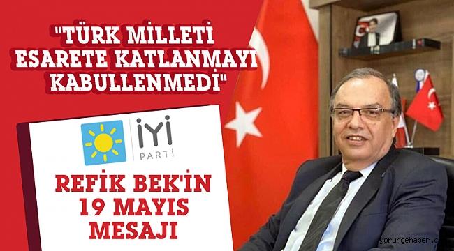 Refik Bek'in 19 Mayıs mesajı
