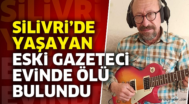 Silivri'de marangozluk yapan eski gazeteci intihar etti