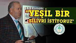 """Ali Korsan: """"Yeşil bir Silivri istiyoruz"""""""