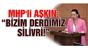 """MHP'li Aşkın: """"Bizim derdimiz Silivri"""""""