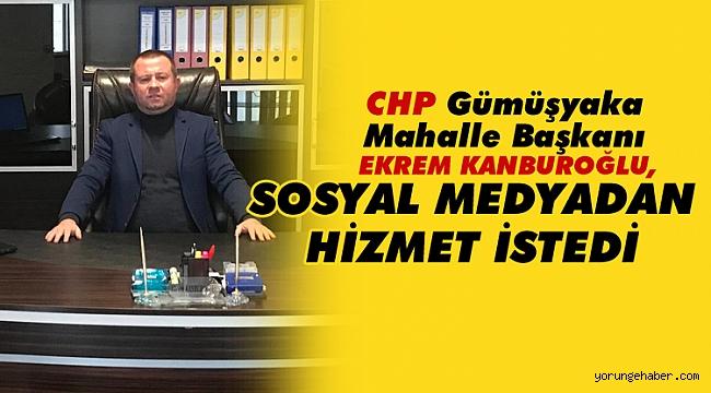 """CHP'li Kanburoğlu, """"Gümüşyaka'ya hizmet bekliyoruz"""""""