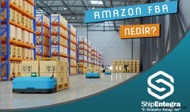 Amazon FBA Nedir?