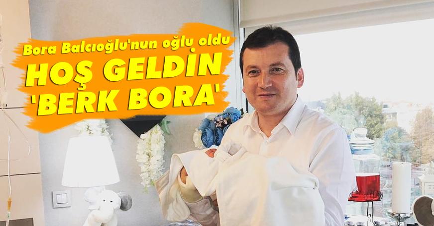 Bora Balcıoğlu'nun ikinci oğlu dünya'ya geldi