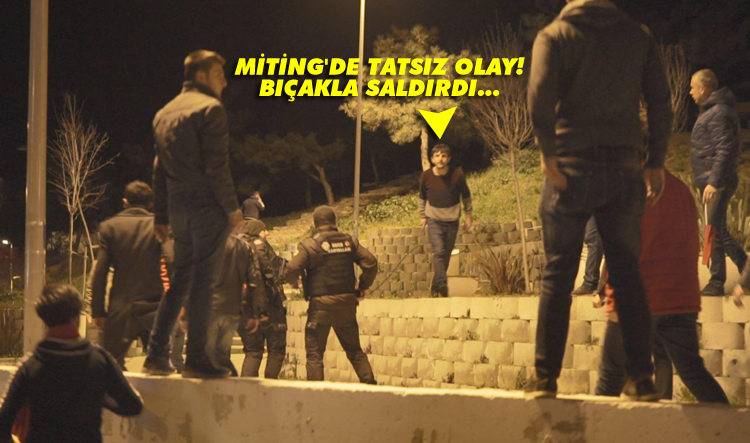 Miting'de tatsız olay! Bıçakla vatandaşlara saldırdı