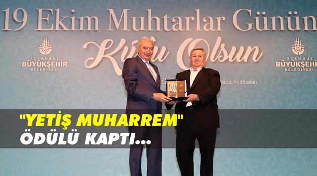 'Yetiş Muharrem' ödülü kaptı