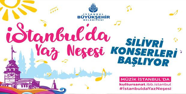 'Yaz Neşesi' konserleri Silivri'de başlıyor